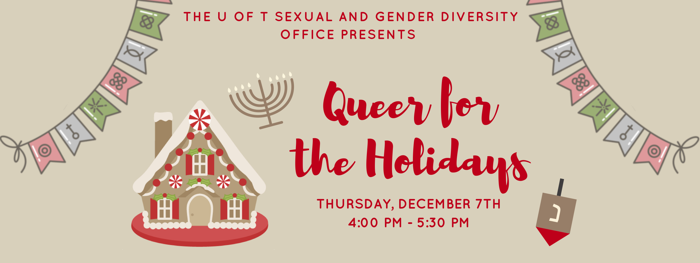 Queer for the holidays sexual gender diversity office please note the time of this event has be changed to 400 pm 530 pm the location remains the same room 421 21 sussex avenue kristyandbryce Images