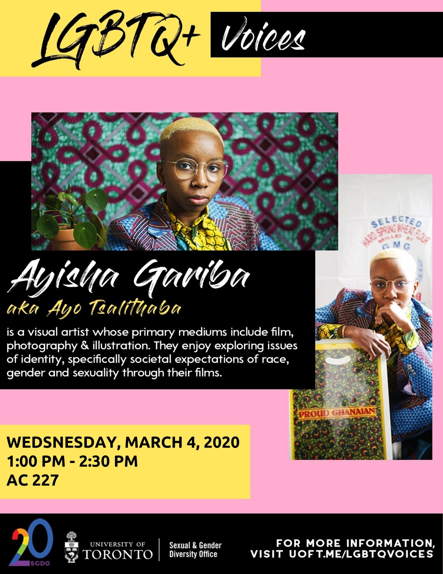 LGBTQ+ Voices Featuring the Works of Ayisha Gariba on March 4, 2020 from 1 - 2:30 pm in AC 227.